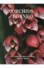 Orchids of Borneo Volume 1  Introduction and Selection of Species
