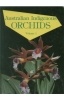 Australian Indigenous Orchids - Volume 1  The Epiphytes and The Tropical Terrestrial Species