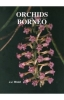 Orchids of Borneo  Volume 4  Miscellaneous