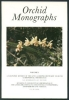 Orchid Monographs - Volume 1 - A Taxonomic Revision of the Genus Acriopsis Reinwardt ex Blume (Acriopsidinae, Orchidaceae & Revision in Coelogyninae (Orchidaceae) II The Genera Bracisepalum, Chelonistele, Entomophobia, Geeinkorchis and Nabaluia